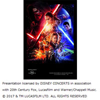 STAR WARS:THE FORCE AWAKENS -IN CONCERT スター・ウォーズ/フォースの覚醒 in コンサート